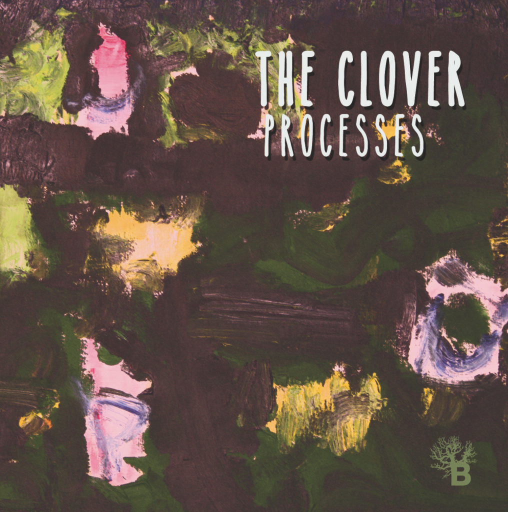 The Clover - PROCESSES